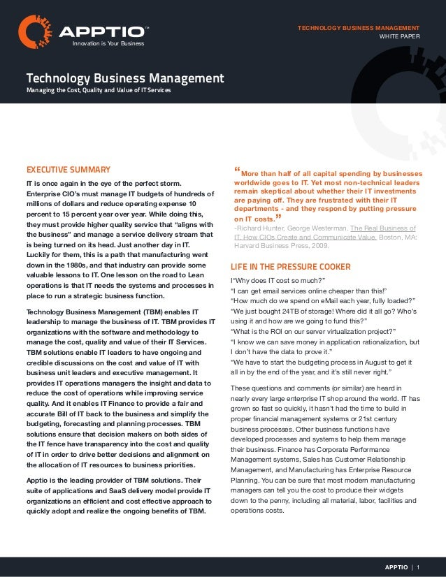 TECHNOLOGY BUSINESS MANAGEMENT WHITE PAPER Technology Business Management Managing the Cost, Quality and Value of IT Servi...