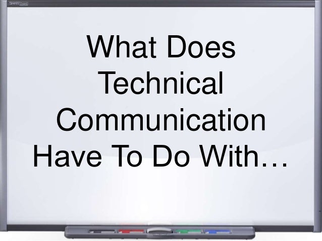 What Does Technical Communication Have To Do With…