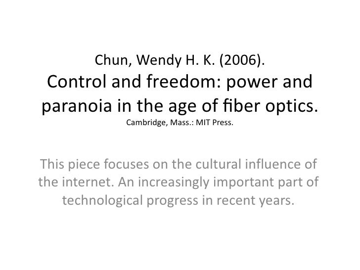 Control and Freedom Power and Paranoia in the Age of Fiber Optics