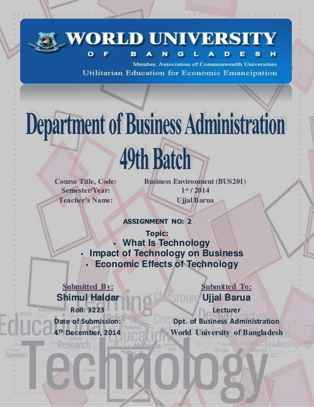 Course Title, Code: Business Environment (BUS201)  Semester/Year: 1st / 2014  Teacher's Name: Ujjal Barua  ASSIGNMENT NO: ...