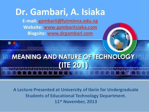 Dr. Gambari, A. Isiaka E-mail: gambarii@futminna.edu.ng Website: www.gambariisiaka.com Blogsite: www.drgambari.com  MEANIN...