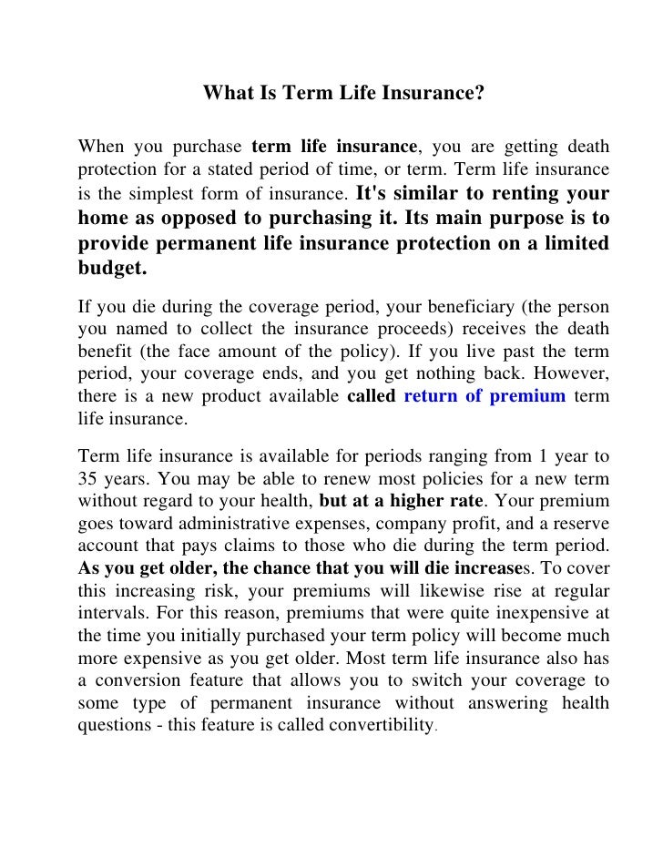 What Is Term Life Insurance?When you purchase term life insurance, you are getting death protection for a stated period of...