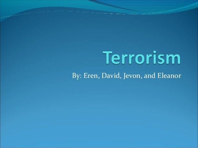 By: Eren, David, Jevon, and Eleanor