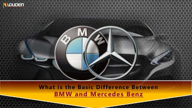 What Is Bmw >> What Is The Basic Difference Between Bmw And Mercedes Benz