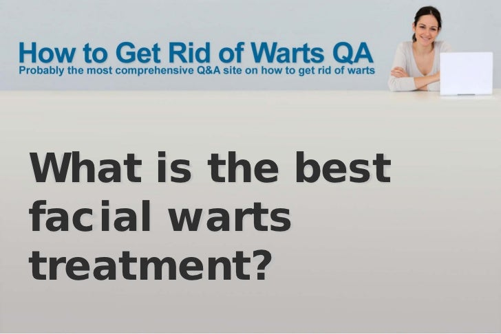 What is the bestfacial wartstreatment?
