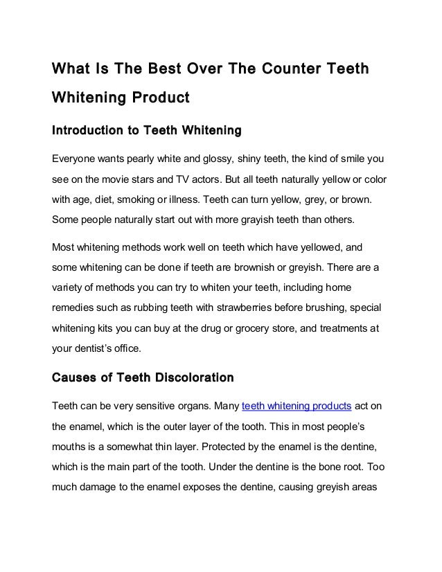 What Is The Best Over The Counter TeethWhitening ProductIntroduction to Teeth WhiteningEveryone wants pearly white and glo...