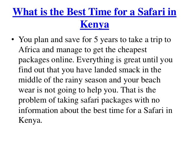 What is the Best Time for a Safari in Kenya • You plan and save for 5 years to take a trip to Africa and manage to get the...