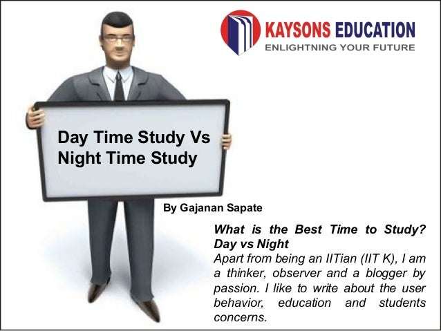 What is the best time to study day vs night day time study vs night time study by gajanan sapate what is the best time to altavistaventures Choice Image