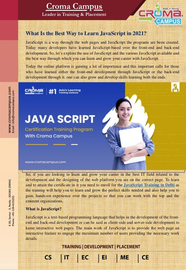 What Is the Best Way to Learn JavaScript in 2021? JavaScript is a way through the web pages and JavaScript the programs ar...