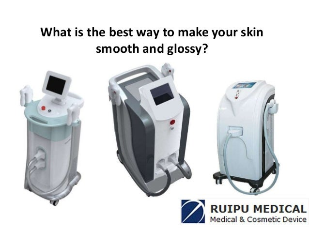 What is the best way to make your skin smooth and glossy?