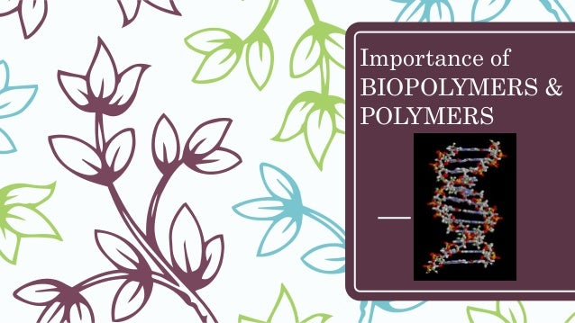 Importance of BIOPOLYMERS & POLYMERS