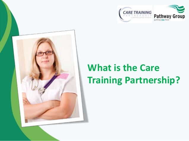 What is the Care Training Partnership?