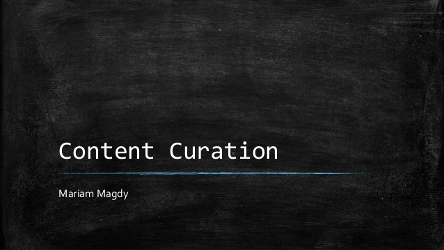 Content Curation Mariam Magdy