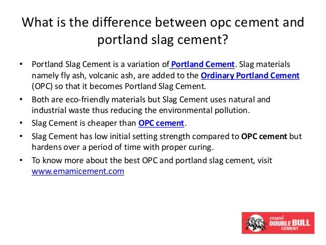 What is the difference between opc cement and portland slag
