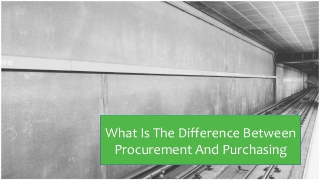 difference between procurement and purchasing pdf