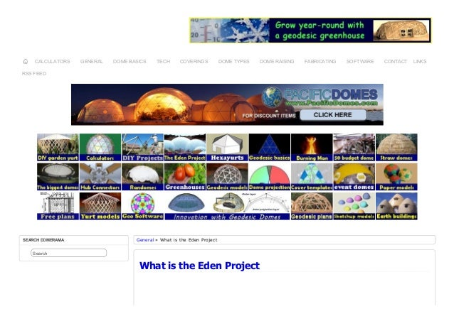 CALCULATORS  GENERAL  DOME BASICS  TECH  COVERINGS  DOME TYPES  RSS FEED  SEARCH DOMERAMA  General » What is the Eden Proj...