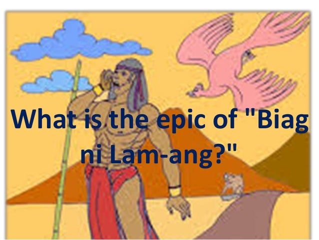 biag ni lam ang epic hero Ullalim, the epic of love of the maducayan by melvin banggollay ullalim the epic of love of the maducayan by melvin two examples of precolonial (before the spanish came) epics that survive today are biag ni lam-ang (legend of lamang) in ilocano (a northern the hero of the epic.