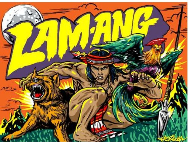 life of lam ang There once lived a couple, don juan and his wife namongan they lived in the northern part of the philippines, in the province of la union they were blessed with a.