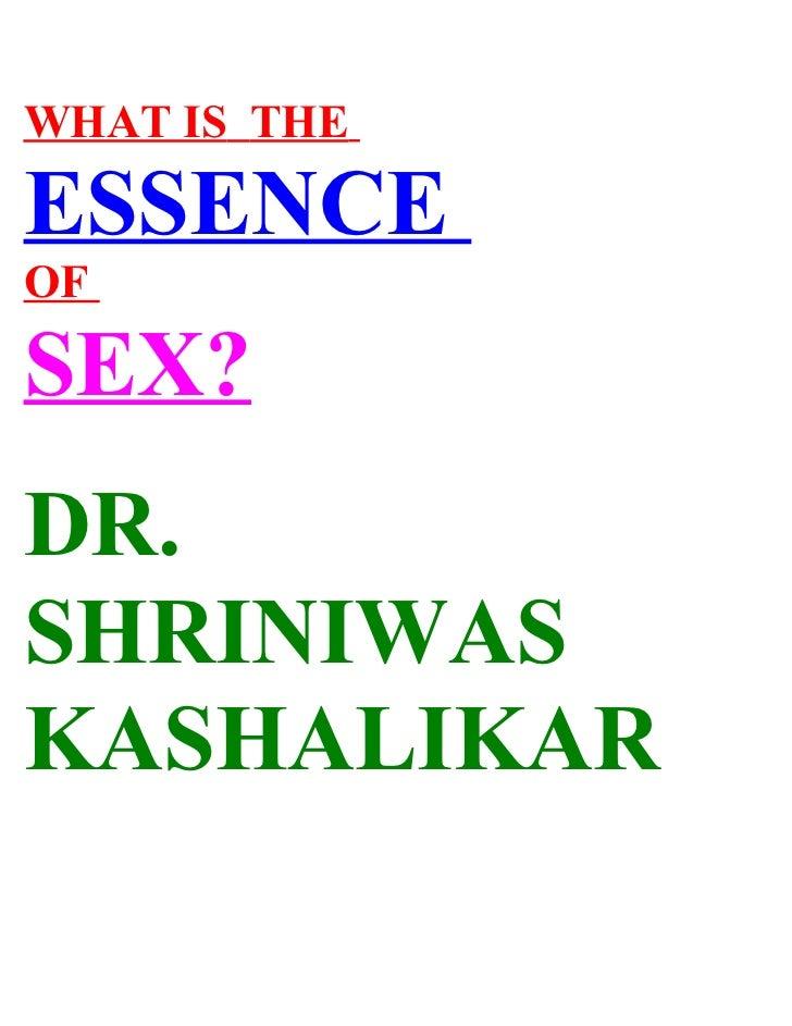 WHAT IS THE  ESSENCE OF  SEX? DR. SHRINIWAS KASHALIKAR
