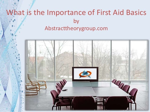 the role and significance of first aid Students learn duties and responsibilities of first aid rescuers first aid actions for  medical emergencies, including severe choking, heart attack, and stroke and.