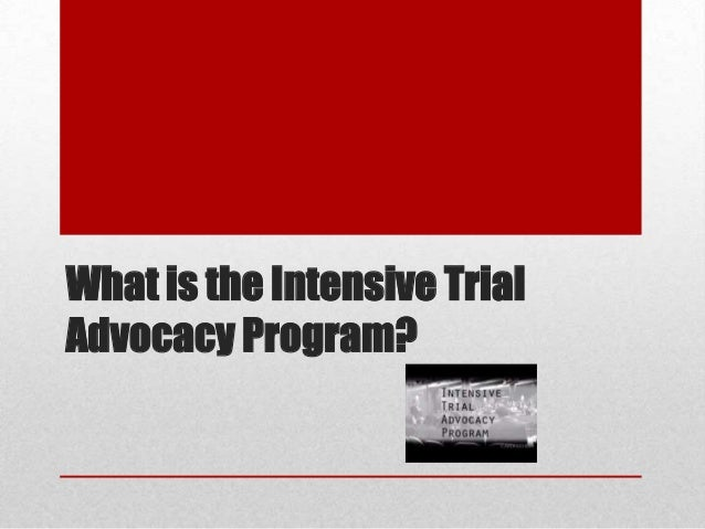 What is the Intensive Trial Advocacy Program?