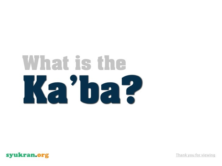 What is the Ka'ba?               Thank you for viewing