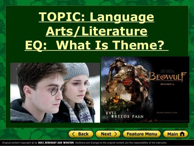TOPIC: Language Arts/Literature EQ: What Is Theme?