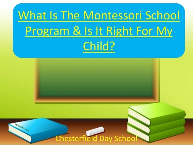 What Is The Montessori School Program & Is It Right For My Child? Chesterfield Day School