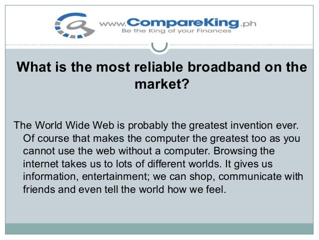 What is the most reliable broadband on the market Slide 2
