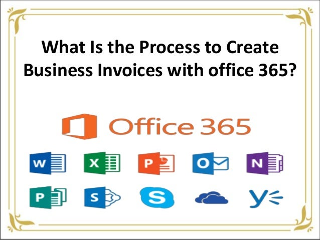 what is the process to create business invoices with office 365
