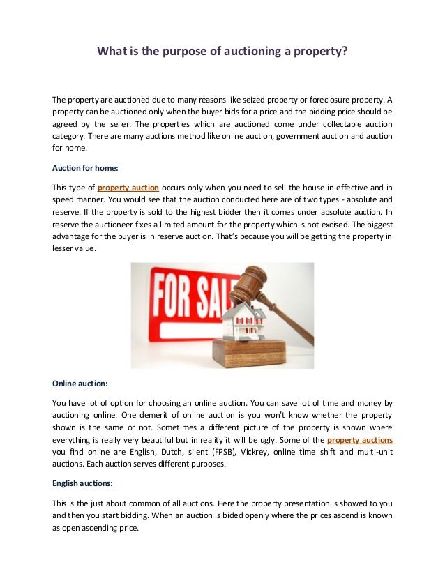 What is the purpose of auctioning a property? The property are auctioned due to many reasons like seized property or forec...