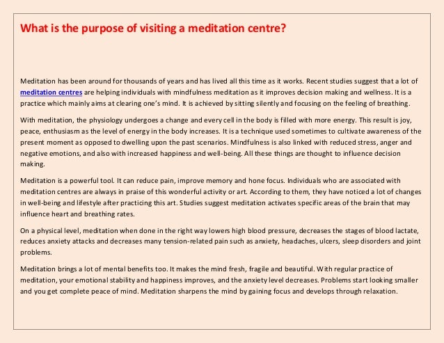 What is the purpose of visiting a meditation centre? Meditation has been around for thousands of years and has lived all t...