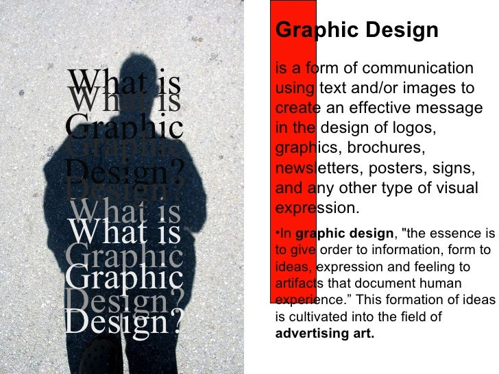 <ul><li>is a form of communication using text and/or images to create an effective message in the  design of logos, graphi...