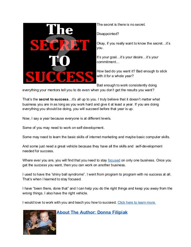 Thesecretisthereisnosecret.Disappointed?Okay,ifyoureallywanttoknowthesecret…it'syou.It'syourgoal…it'syour...