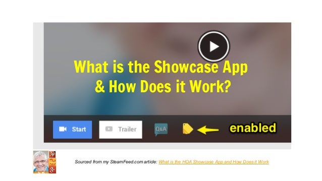 Sourced from my SteamFeed.com article: What is the HOA Showcase App and How Does it Work What is the Showcase App & How Do...