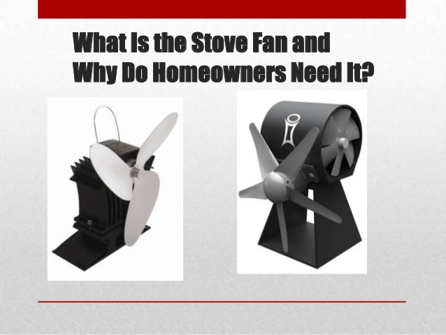 What Is the Stove Fan and Why Do Homeowners Need It?