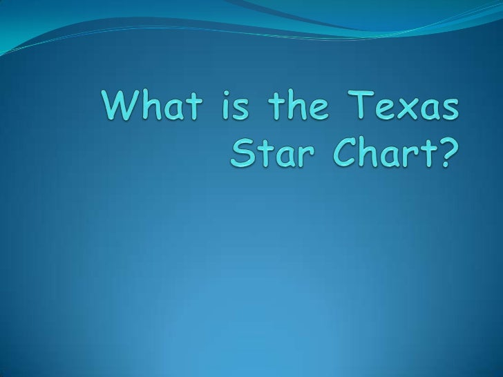 What is the Texas Star Chart?<br />