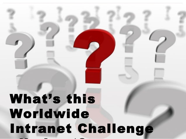 What is the worldwide intranet challenge Slide 2