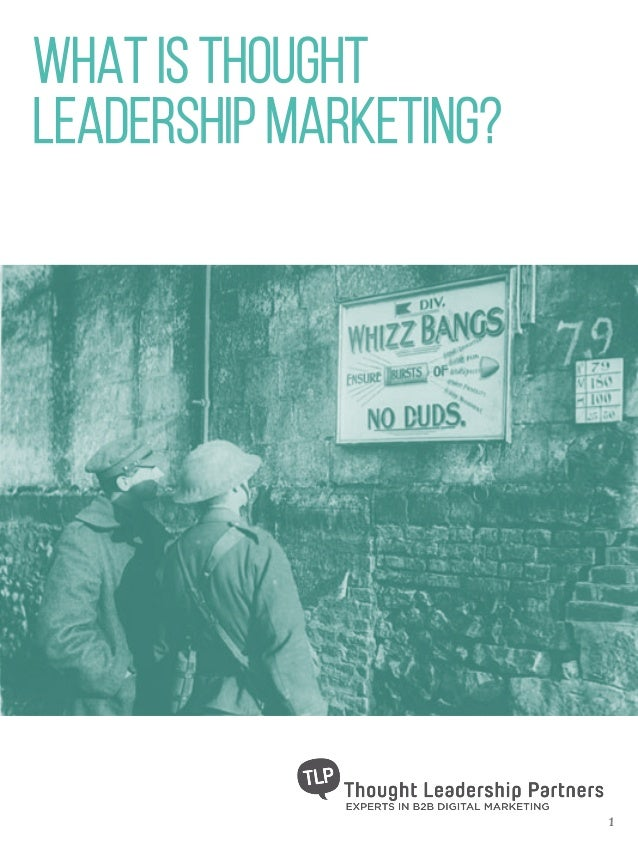 WHAT IS THOUGHT LEADERSHIP MARKETING? 1