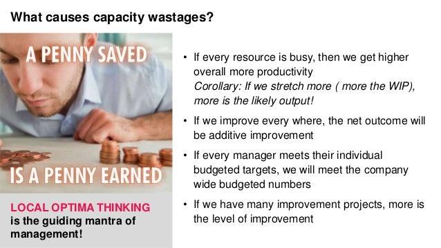 Local optima thinking Why does local optima thinking creates wastage of capacity ?