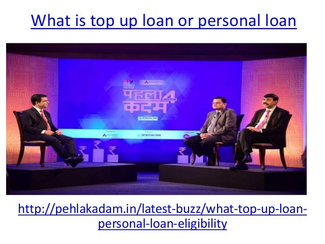What is top up loan or personal loan  Slide 3
