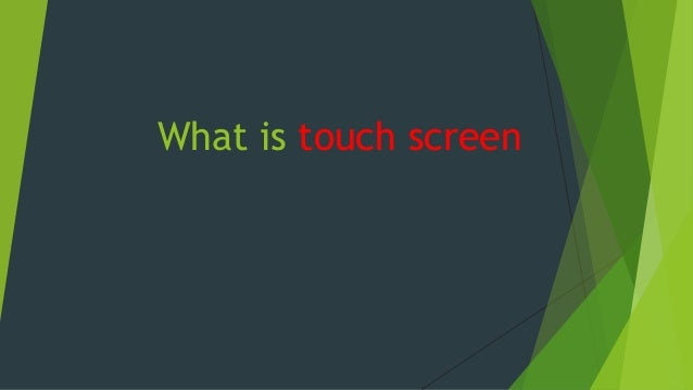 What is touch screen