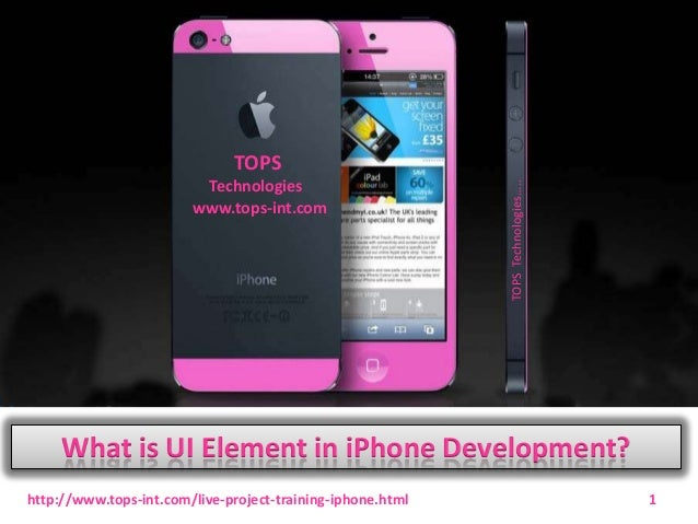 Technologies www.tops-int.com  TOPS Technologies…..  TOPS  What is UI Element in iPhone Development? http://www.tops-int.c...