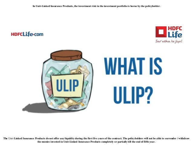 The Unit-Linked Insurance Products do not offer any liquidity during the first five years of the contract. The policyholde...