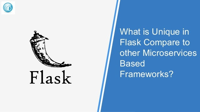 What is Unique in Flask Compare to other Microservices Based Frameworks?
