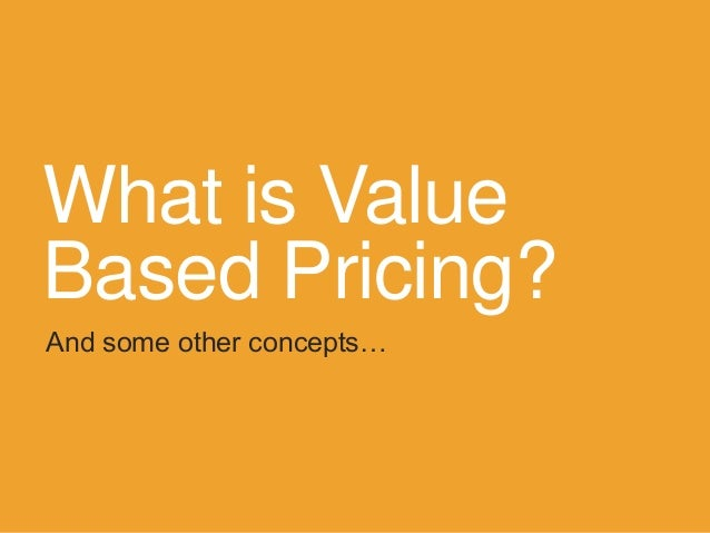 What is ValueBased Pricing?And some other concepts…