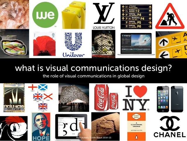 what is visual communications design? the role of visual communications in global design ! Paul Vickers / Ecole Bleue 2014...