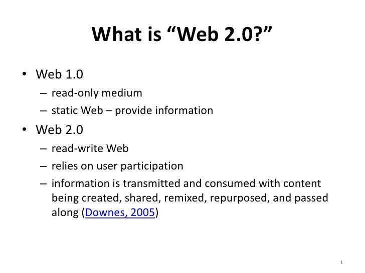 "What is ""Web 2.0?""<br />1<br />Web 1.0 <br />read-only medium<br />static Web – provide information<br />Web 2.0 <br />rea..."
