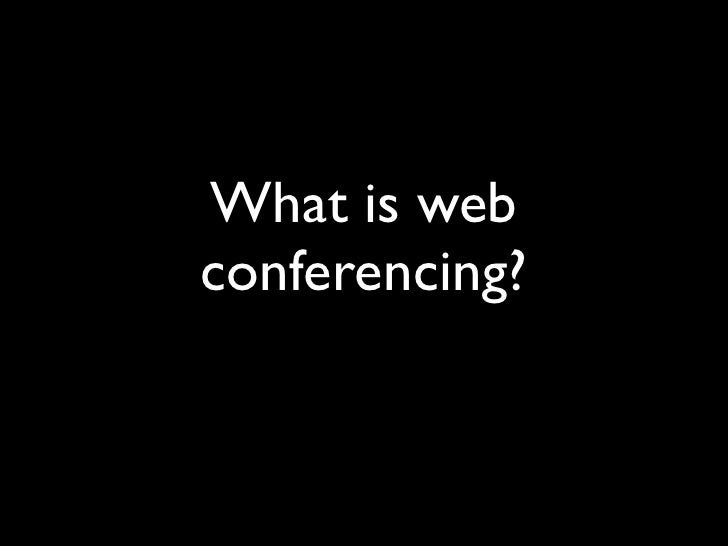 What is web conferencing?