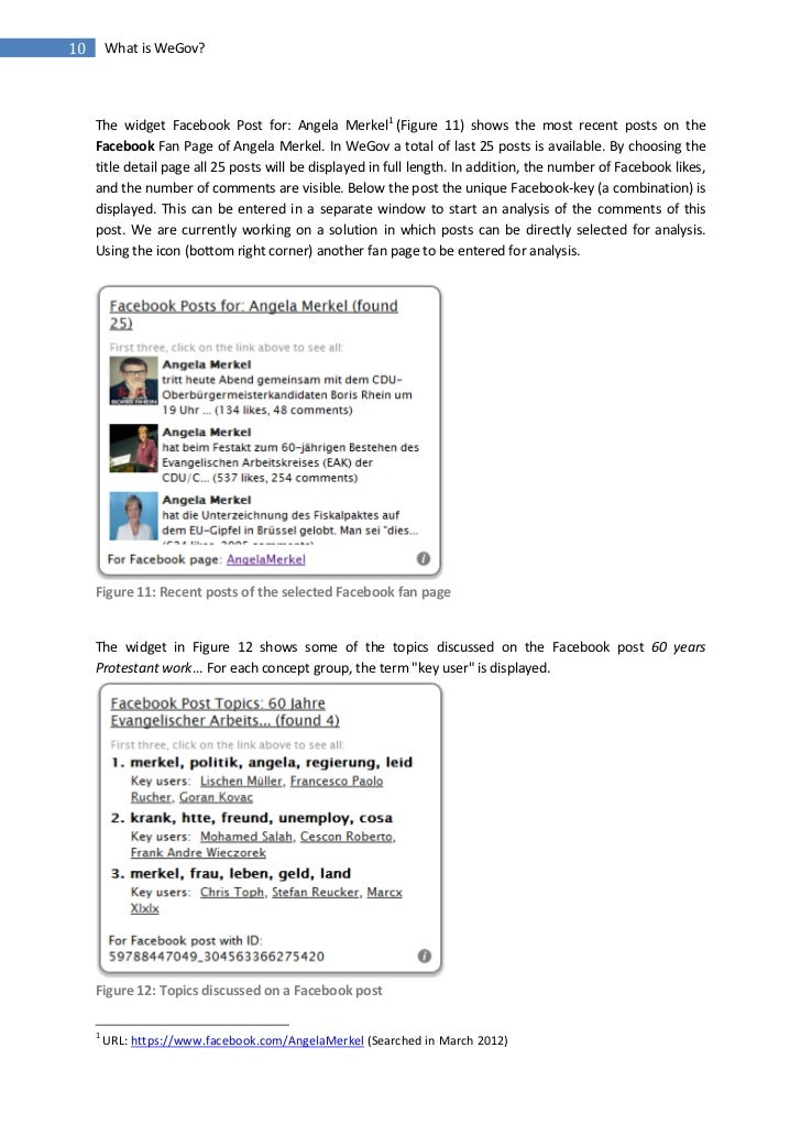 10       What is WeGov?     The widget Facebook Post for: Angela Merkel1 (Figure 11) shows the most recent posts on the   ...